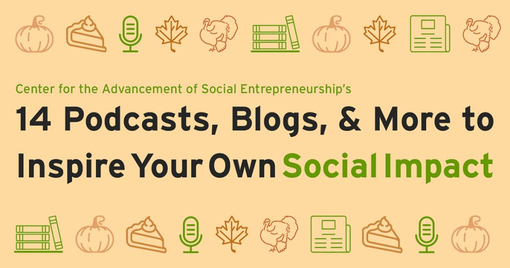 Social Impact Podcasts, Blogs, and More from the CASE team