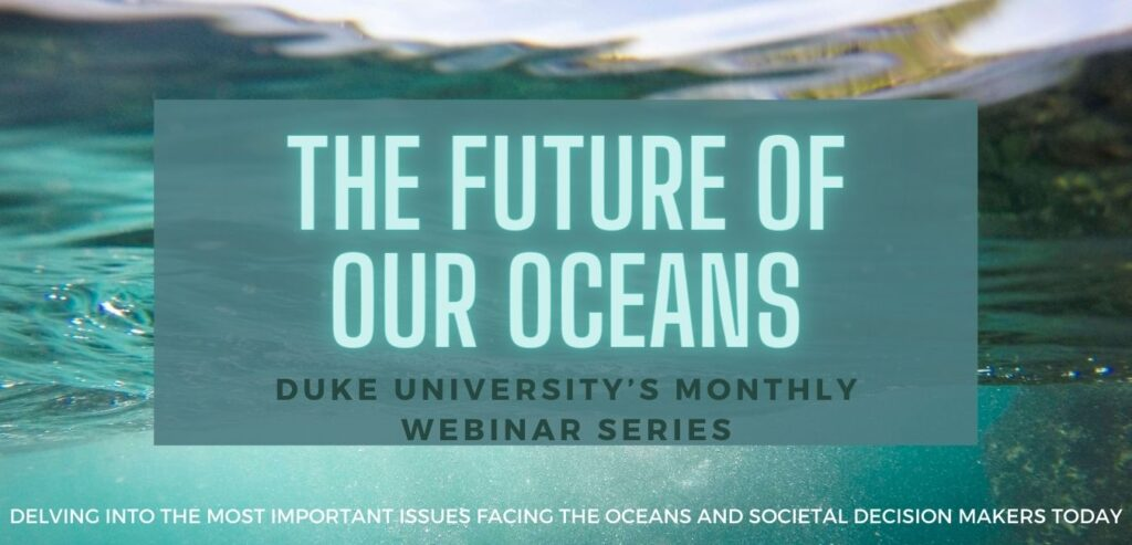 The Future of Our Oceans webinar series at Duke University
